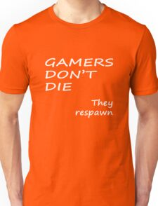 Gamers Don't Die, They Respawn Unisex T-Shirt