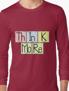 Th In K  Mo Re Long Sleeve T-Shirt
