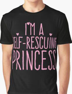 I'm a self-rescuing princess Graphic T-Shirt