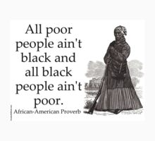 All Poor People Aint Black - African-American Proverb Kids Clothes