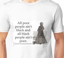 All Poor People Aint Black - African-American Proverb Unisex T-Shirt