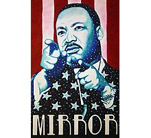 Martin Luther King Look in the Mirror T-Shirt Photographic Print