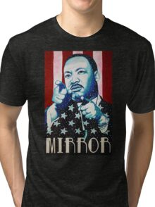 Martin Luther King Look in the Mirror T-Shirt Tri-blend T-Shirt