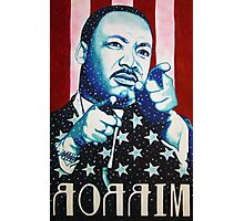 Martin Luther King Look in the Mirror (Mirror Image) T-Shirt Photographic Print