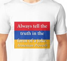 Always Tell The Truth - Armenian Proverb Unisex T-Shirt