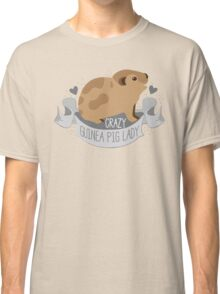 Crazy Guinea Pig Lady (Banner) Classic T-Shirt