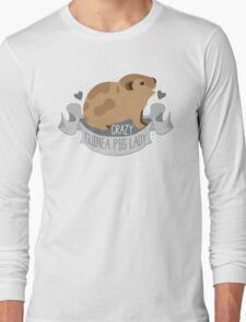 Crazy Guinea Pig Lady (Banner) Long Sleeve T-Shirt