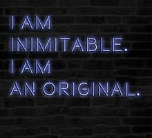 i am inimitable, i am an original by briepontmercy