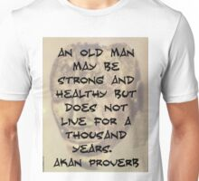 An Old Man May Be Strong - Akan Proverb Unisex T-Shirt