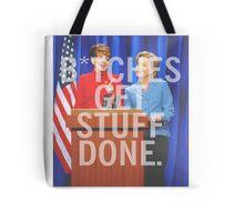 B*tches Get Stuff Done Tote Bag