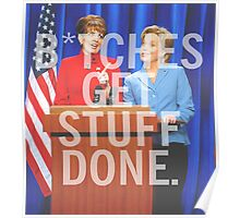 B*tches Get Stuff Done Poster