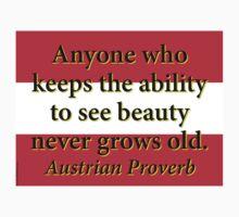 Anyone Who Keeps The Ability - Austrian Proverb Kids Tee