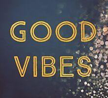 Good Vibes by ALICIABOCK