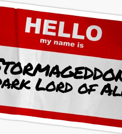 Hello My Name Is Stormageddon Sticker