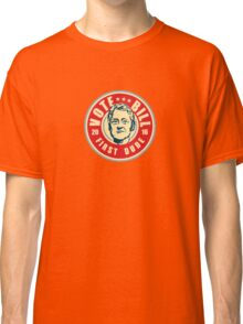 Vote Bill First Dude Classic T-Shirt