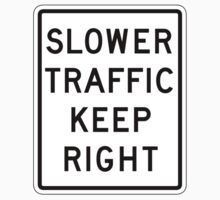 Slower Traffic Keep Right Sign, USA One Piece - Short Sleeve