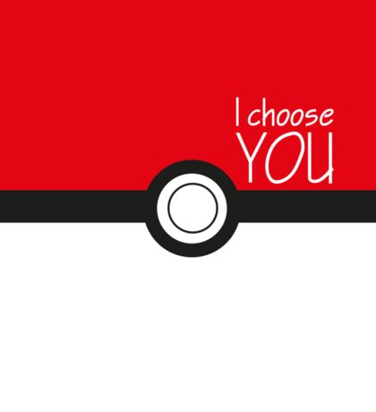 I choose you! Sticker