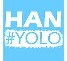 Han #YOLO Photographic Print