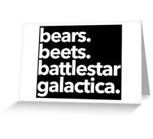 Bears. Beets. Battlestar Galactica. (White Variant) Greeting Card