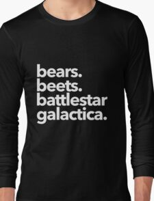 Bears. Beets. Battlestar Galactica. (White Variant) Long Sleeve T-Shirt