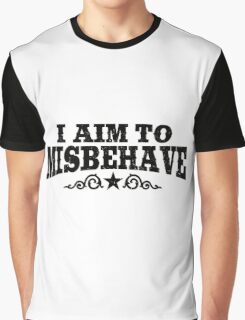 I Aim To Misbehave (Black) Graphic T-Shirt