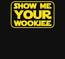 Show Me Your Wookiee Unisex T-Shirt