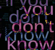 You Don't Know Me (txt) Sticker