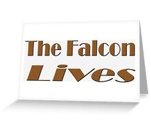 The Falcon Lives Greeting Card