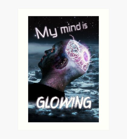 My Mind Is Glowing (Poster & T-Shirt Variation) Art Print