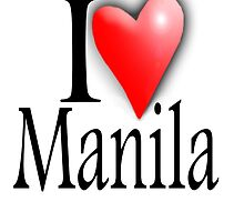 I LOVE, MANILA, Filipino, Maynilà, Philippines by TOM HILL - Designer