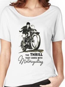 the thrill that comes with motorcycling Women's Relaxed Fit T-Shirt