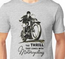 the thrill that comes with motorcycling Unisex T-Shirt