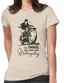 the thrill that comes with motorcycling Womens Fitted T-Shirt