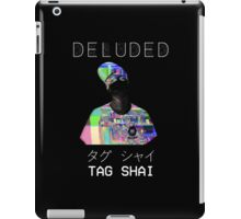T A G   S H A I - [D]ELUDED iPad Case/Skin