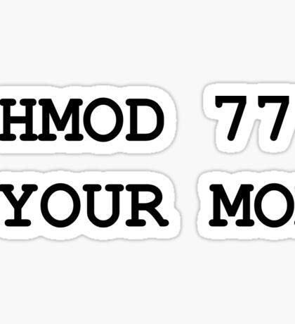chmod your mom Sticker