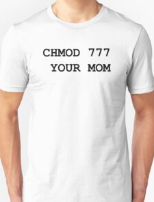 chmod your mom T-Shirt