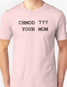 chmod your mom T-Shirt