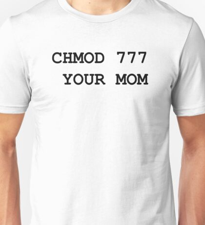 chmod your mom Unisex T-Shirt