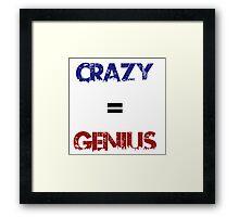Crazy=Genius Framed Print