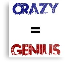 Crazy=Genius Metal Print