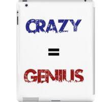 Crazy=Genius iPad Case/Skin