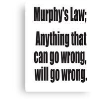 Murphy's Law, Anything that can go wrong, will go wrong. Canvas Print