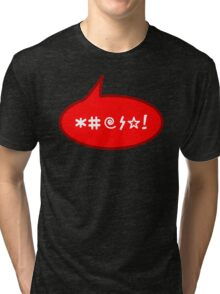 One Angry Swearing Bubble Tri-blend T-Shirt