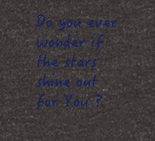 Do you ever wonder if the stars shine out for you - Ed Sheeran Unisex T-Shirt