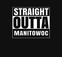 Straight Outta Manitowoc T-Shirt