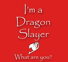 Are you a Dragon Slayer? Unisex T-Shirt