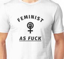 Feminist as Fuck Unisex T-Shirt
