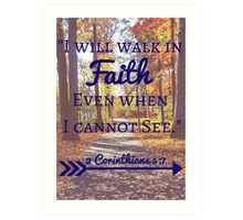 Faith Bible Verse- 2 Corinthians 5:7 (Fall Leaves)  Art Print