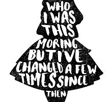 ALICE IN WONDERLAND | CHANGED A FEW TIMES |  TYPOGRAPHY | QUOTE | CARROLL  by Alyssa  Clark