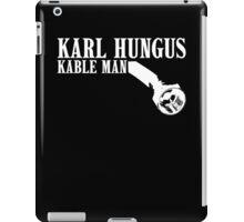 KARL HUNGUS - KABLE MAN iPad Case/Skin